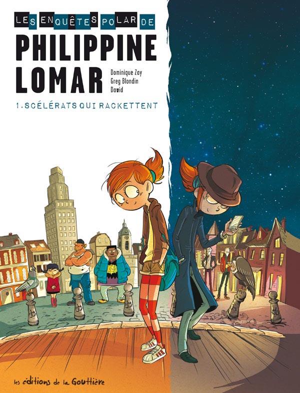 Philippine Lomar T1 : Scélérats qui rackettent (0), bd chez Editions de la Gouttière de Zay, Blondin, Dawid