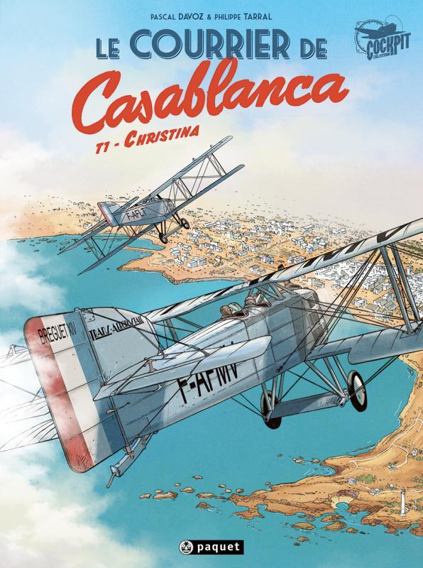 Le Courrier de Casablanca T1 : Christina (0), bd chez Paquet de Davoz, Tarral