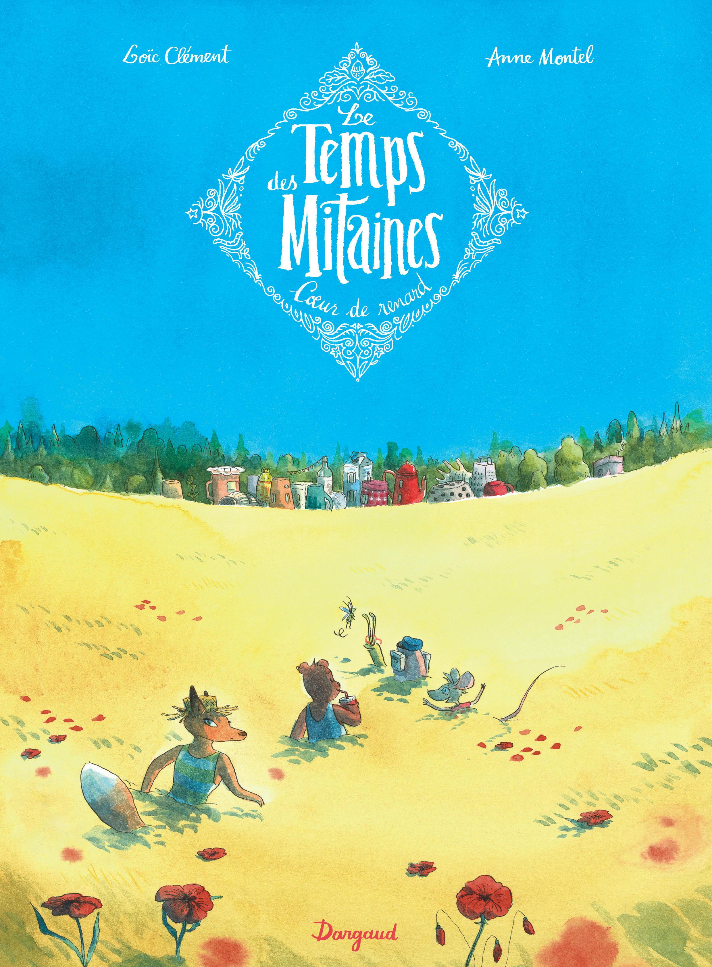 Le Temps des mitaines T2 : Coeur de renard (0), bd chez Dargaud de Clément, Montel