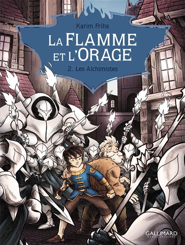 La Flamme et l'Orage T2 : Les Alchimistes (0), bd chez Gallimard de Friha