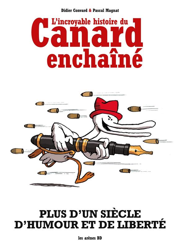 L'Incroyable histoire du Canard Enchainé, bd chez Les arènes de Convard, Magnat