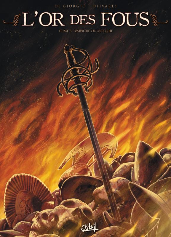 L'Or des fous T3 : Vaincre ou mourir (0), bd chez Soleil de Di Giorgio, Olivares, Facio Garcia