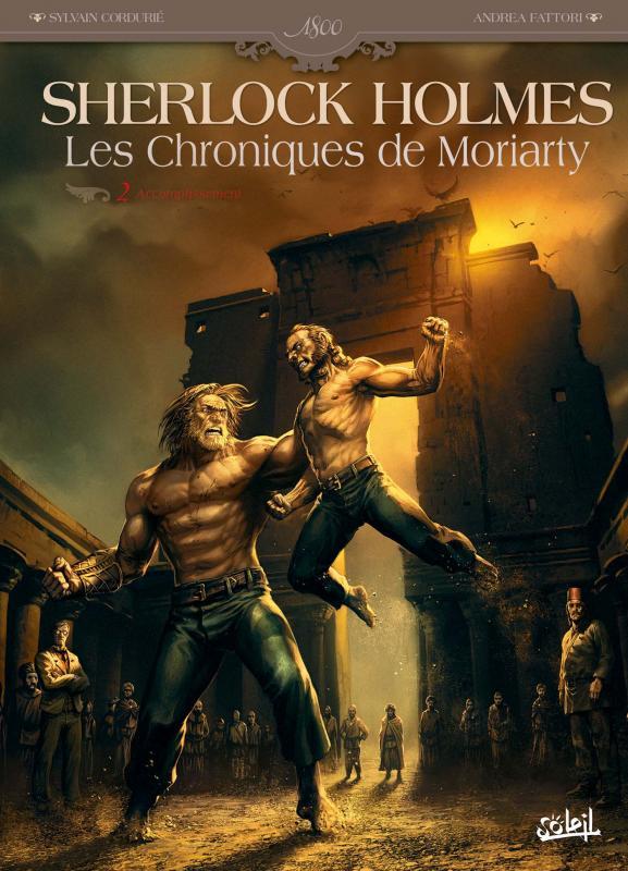 Sherlock Holmes – Les chroniques de Moriarty T2 : Accomplissement (0), bd chez Soleil de Cordurié, Fattori, Gonzalbo, Benoît