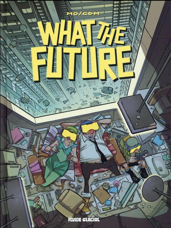 What the future, bd chez Fluide Glacial de Mo