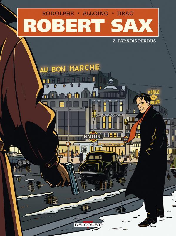 Robert Sax T2 : Paradis perdus (0), bd chez Delcourt de Rodolphe, Alloing, Murat, Drac