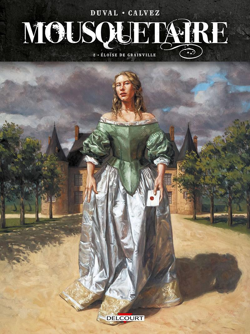 Mousquetaire T2 : Éloïse de Grainville (0), bd chez Delcourt de Duval, Calvez, Delf