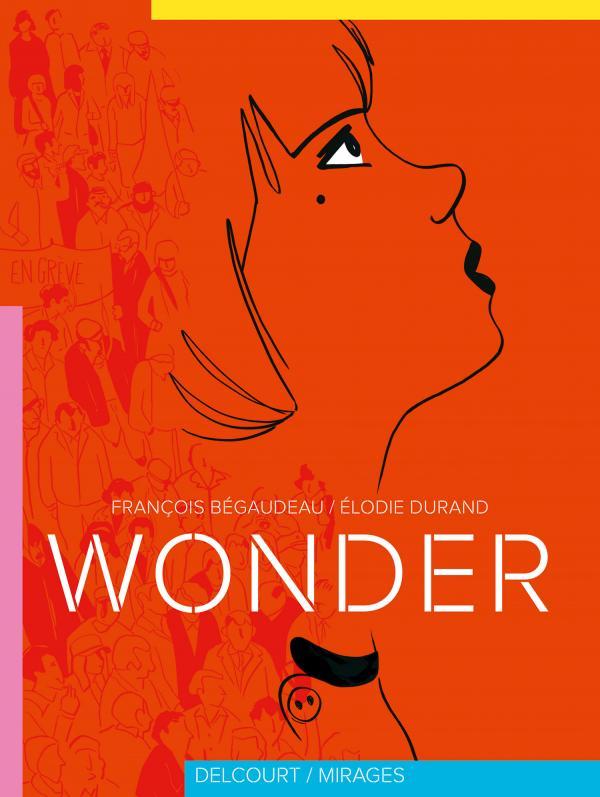 Wonder, bd chez Delcourt de Begaudeau, Durand