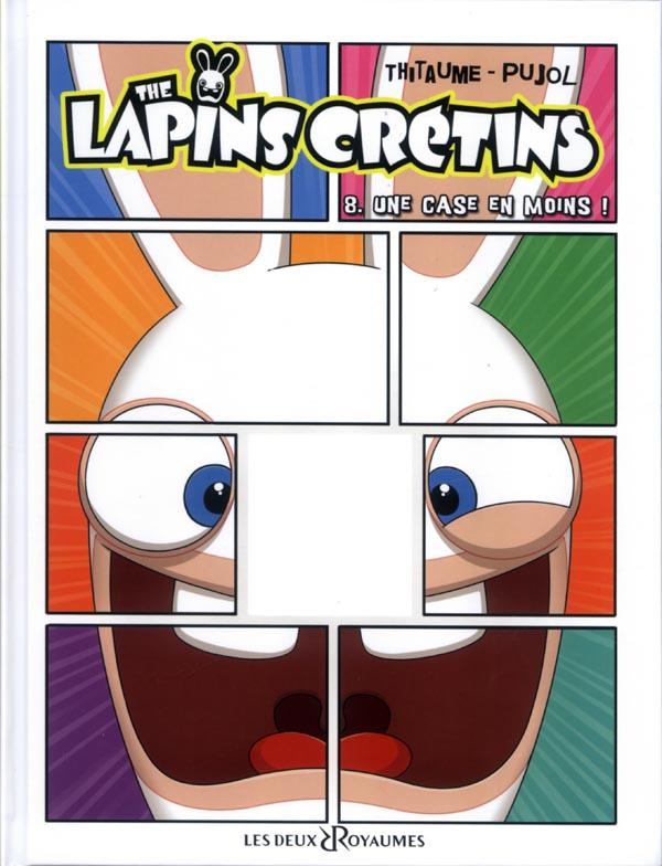 The Lapins crétins T8 : Une case en moins ! (0), bd chez Les deux royaumes de Thitaume, Pujol, Mistablatte