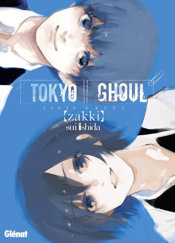Tokyo ghoul : [Zakki] (0), manga chez Glénat de Ishida