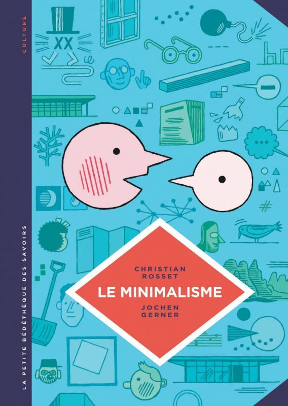 La Petite bédéthèque des savoirs T12 : Le minimalisme. Moins c'est plus., bd chez Le Lombard de Rosset, Gerner, Lerolle