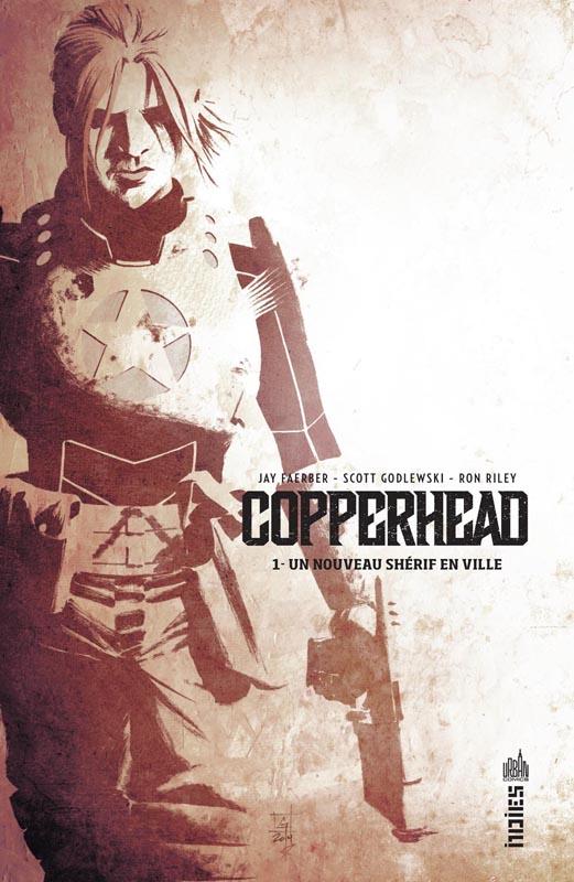 Copperhead T1 : Un nouveau shérif en ville (0), comics chez Urban Comics de Faerber, Godlewski, Riley
