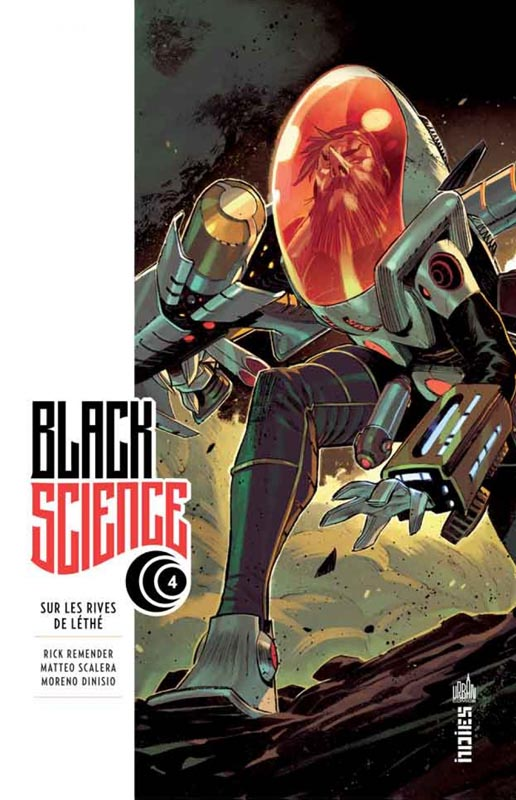 Black Science T4 : Sur les rives du Léthé, comics chez Urban Comics de Remender, Scalera, Dinisio