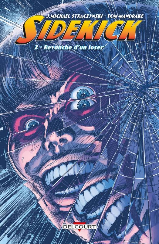 Sidekick T2 : Revanche d'un loser (0), comics chez Delcourt de Straczynski, Mandrake, Hi-fi colour