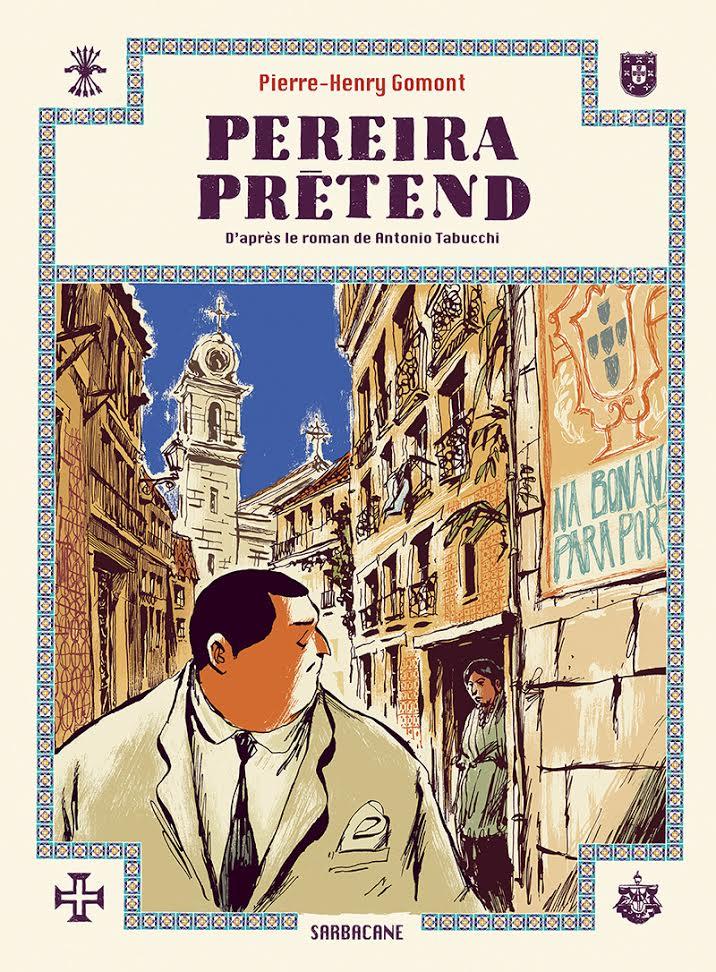 Pereira prétend, bd chez Sarbacane de Gomont