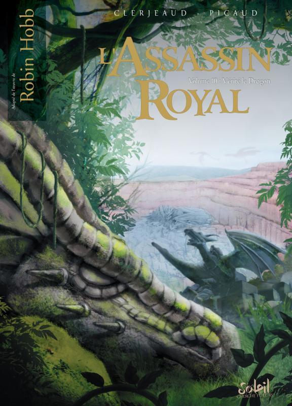 L'assassin royal T10 : Vérité le Dragon (0), bd chez Soleil de Clerjeaud, Picaud, Cerminaro