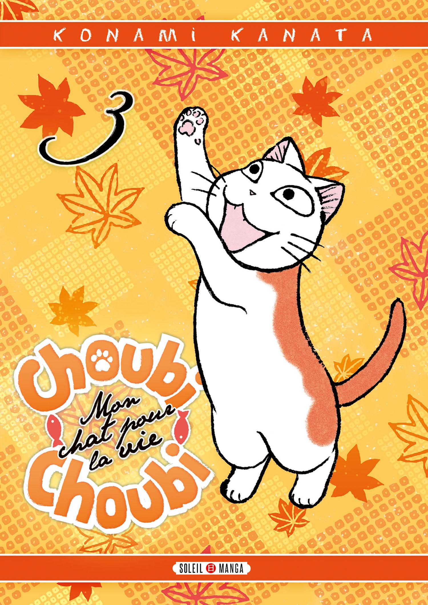 Choubi-Choubi, mon chat pour la vie  T3, manga chez Soleil de Konami