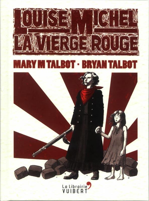 Louise Michel La Vierge Rouge, comics chez Vuibert de Talbot, Talbot