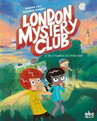 London Mystery Club T1 : Le loup-garou de Hyde Park, bd chez abc Melody de Cali, Bob