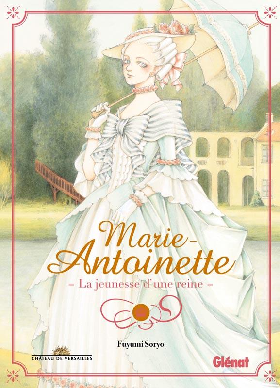 Marie-Antoinette - La jeunesse d'une reine, manga chez Glénat de Soryo