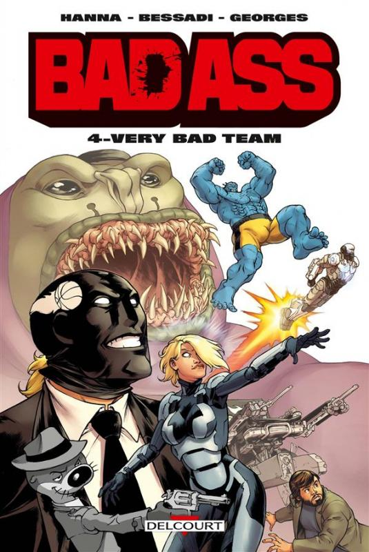 Bad Ass T4 : Very Bad Team (0), comics chez Delcourt de Hanna, Bessadi, Georges