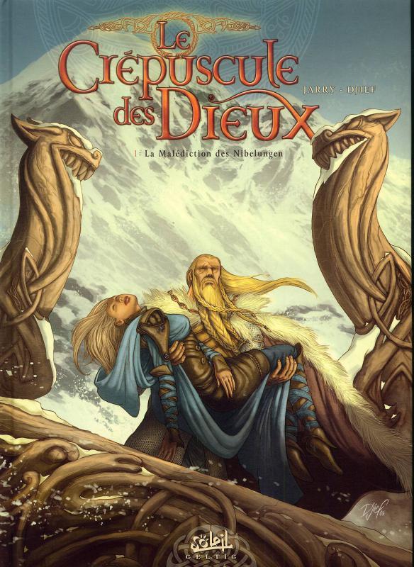 Le crépuscule des dieux – cycle 1, T1 : La Malédiction des Nibelugen (0), bd chez Soleil de Jarry, Djief
