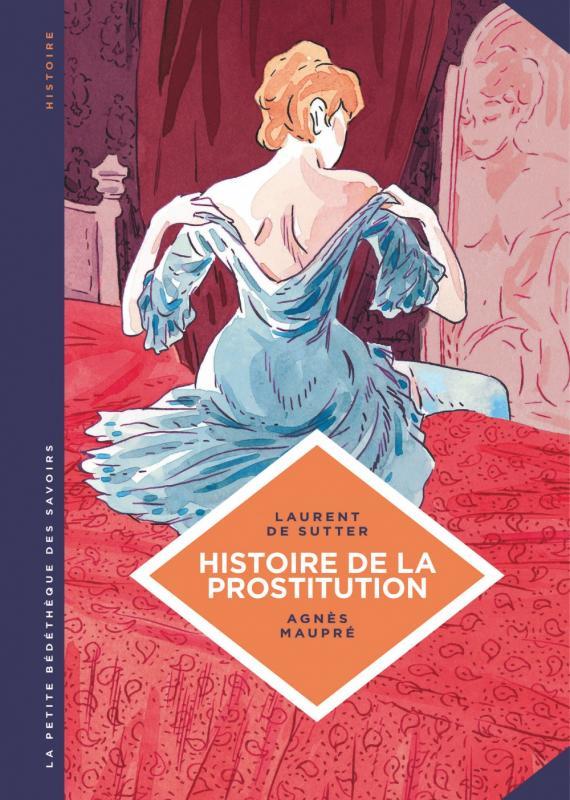 La Petite bédéthèque des savoirs T10 : Histoire de la prostitution (0), bd chez Le Lombard de de Sutter, Maupré