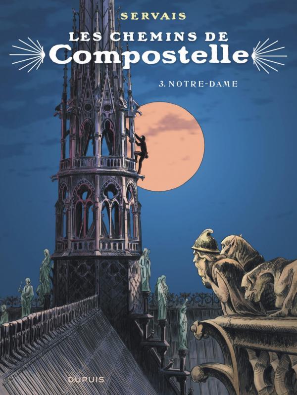 Les Chemins de Compostelle T3 : Notre-Dame (0), bd chez Dupuis de Servais, Raives