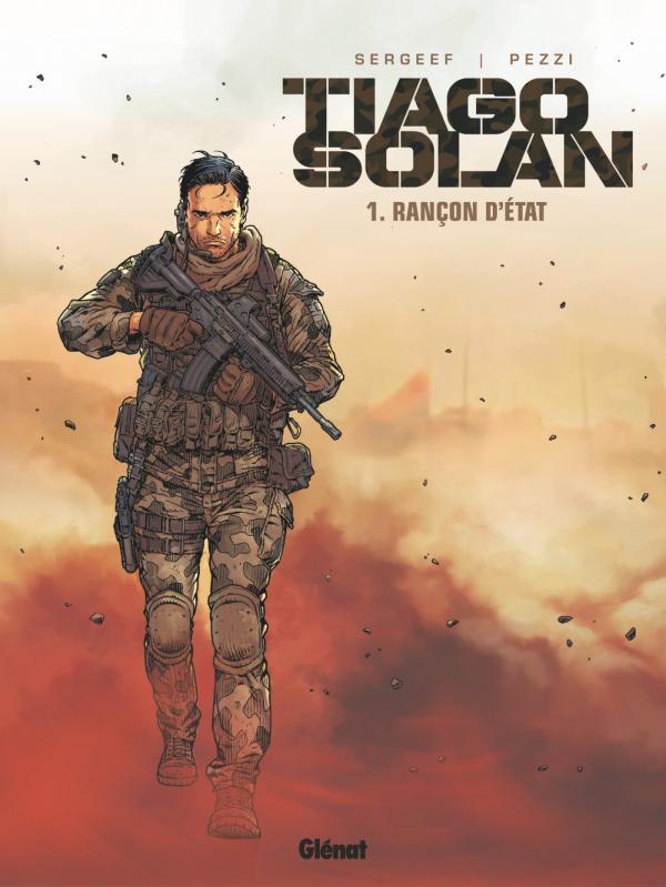 Tiago Solan T1 : Rançon d'état, bd chez Glénat de Sergeef, Pezzi, Labriet