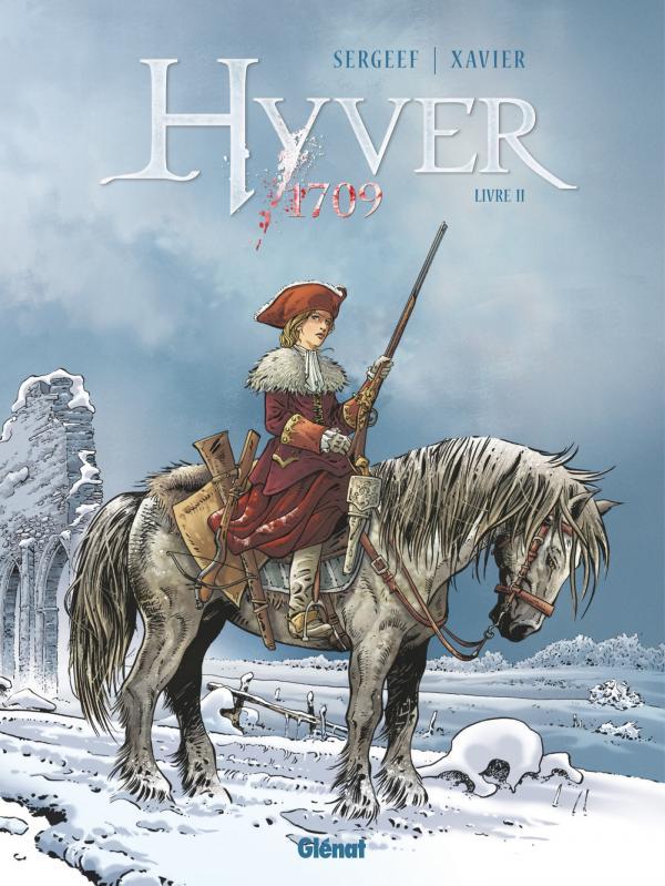Hyver 1709 T2, bd chez Glénat de Sergeef, Xavier, Chagnaud