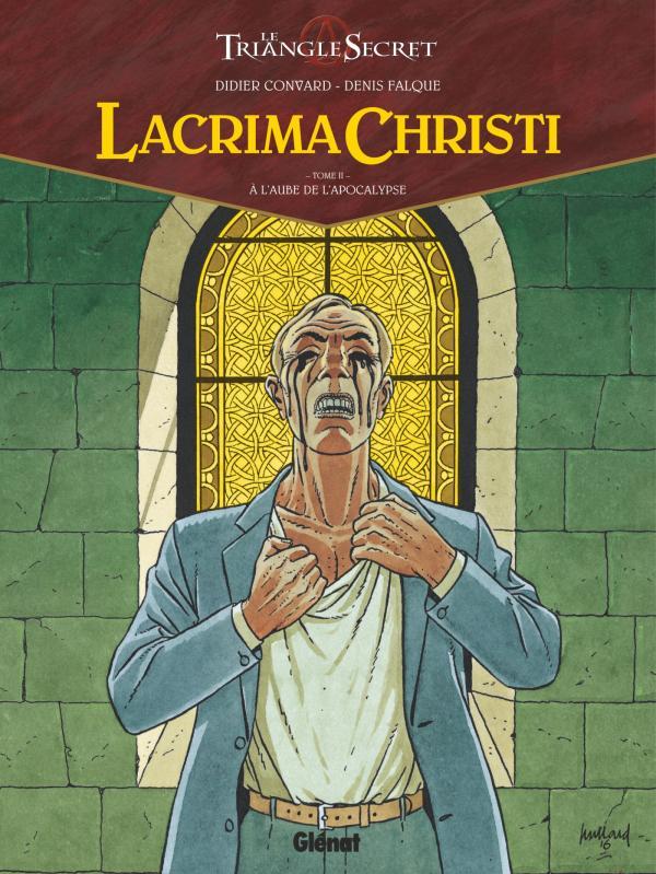 Lacrima Christi T2 : A l'aube de l'Apocalypse (0), bd chez Glénat de Convard, Falque, Cesano, Juillard