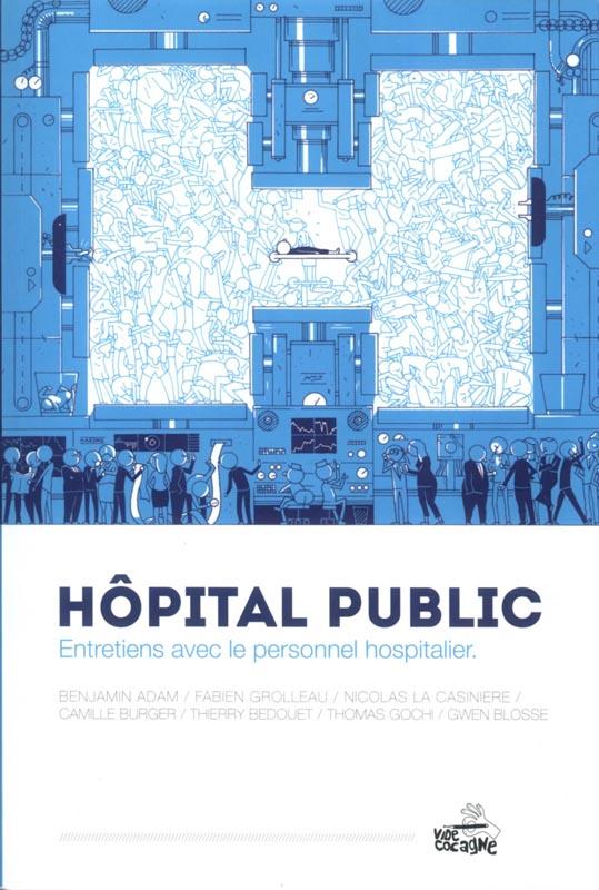 Hôpital Public : Entretiens avec le personnel hospitalier (0), bd chez Vide Cocagne de Adam, Bedouet, Grolleau, La Casinière, Burger, Blosse, Emile, Gochi