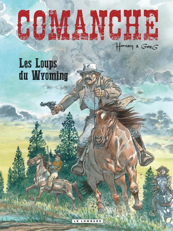 Comanche T3 : Les loups du Wyoming (0), bd chez Le Lombard de Greg, Hermann