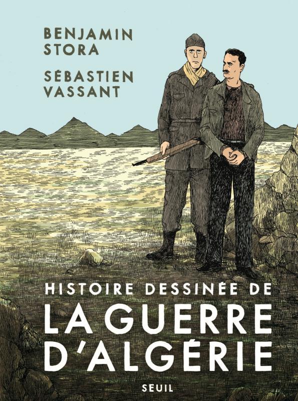 Histoire dessinée de la guerre d'Algérie, bd chez Seuil de Stora, Vassant