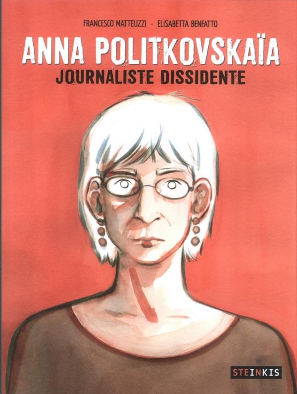 Anna Politkovskaïa : Journaliste dissidente (0), bd chez Steinkis de Matteuzzi, Benfatto