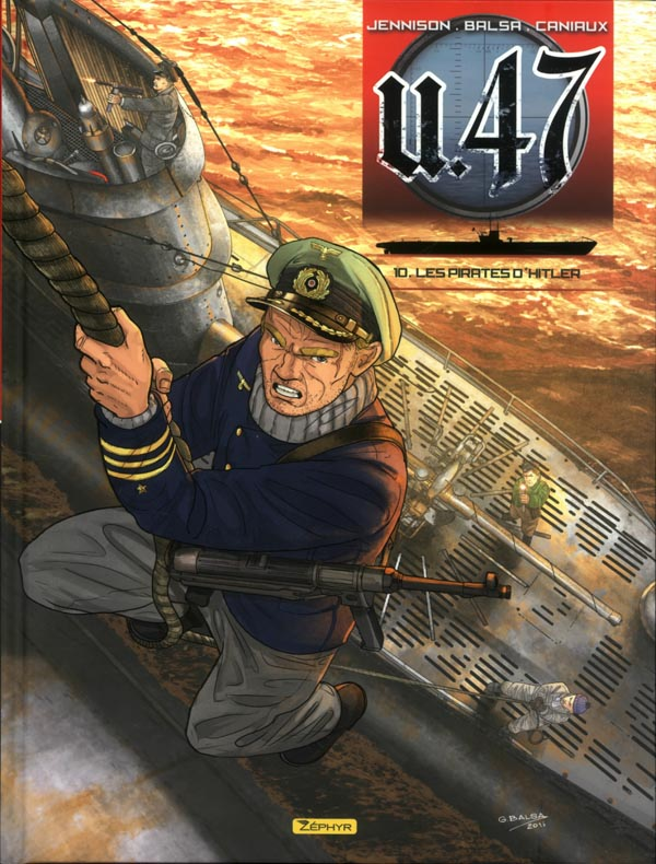 U.47 T10 : Les pirates d'Hitler, bd chez Zéphyr de Jennison, Balsa, Caniaux