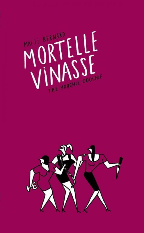 Mortelle vinasse : , bd chez The Hoochie Coochie de Bernard
