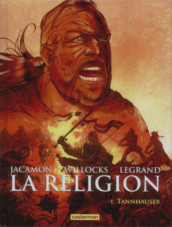 La Religion T1 : Tannhauser (0), bd chez Casterman de Willocks, Legrand, Jacamon