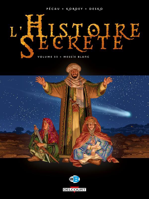 L'histoire secrète T33 : Messie Blanc (0), bd chez Delcourt de Pécau, Kordey, Desko