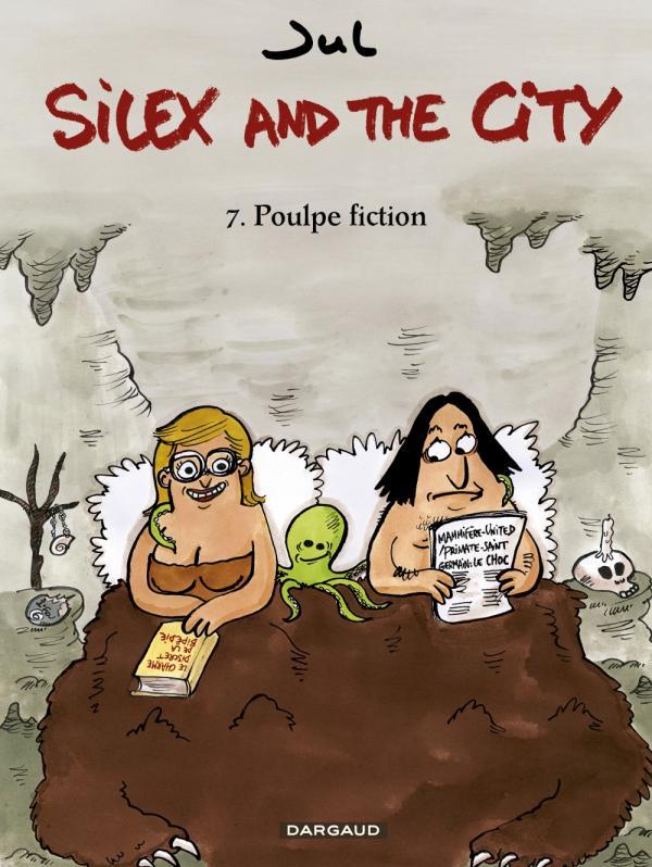 Silex and the city T7 : Poulpe fiction (0), bd chez Dargaud de Jul