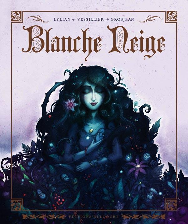 Blanche Neige, bd chez Delcourt de Lylian, Vessilier, Grosjean