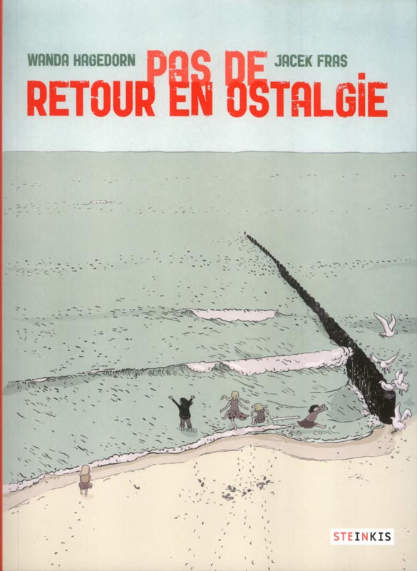 Pas de retour en Ostalgie : , bd chez Steinkis de Hagedorn, Fras