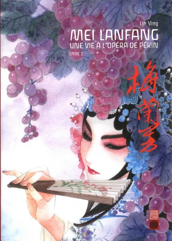 Mei Lanfang - Une vie à l'opéra de Pékin T2, manga chez Urban China de Yin