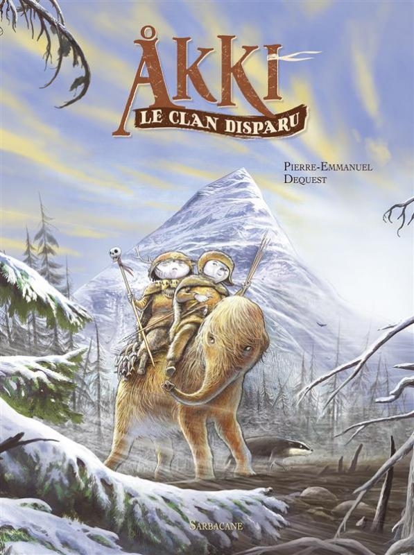 Akki : Le Clan disparu (0), bd chez Sarbacane de Dequest