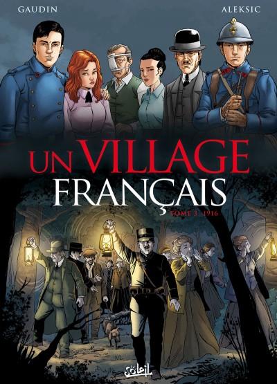 Un Village français T3 : 1916 (0), bd chez Soleil de Gaudin, Aleksic, Facio Garcia