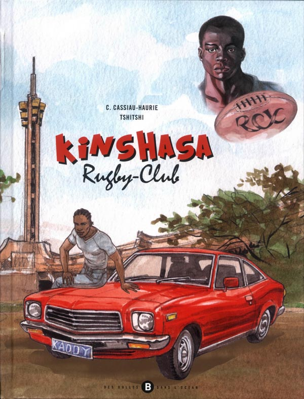 Kinshasa Rugby Club, bd chez Des bulles dans l'océan de Cassiau-Haurie, Tchitshi