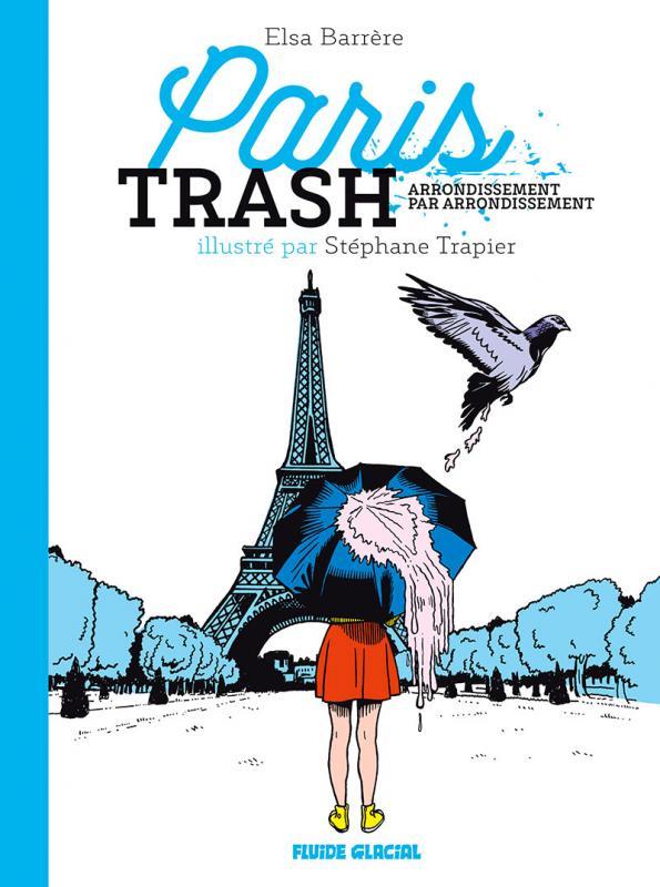 Paris Trash, bd chez Fluide Glacial de Barrère, Trapier