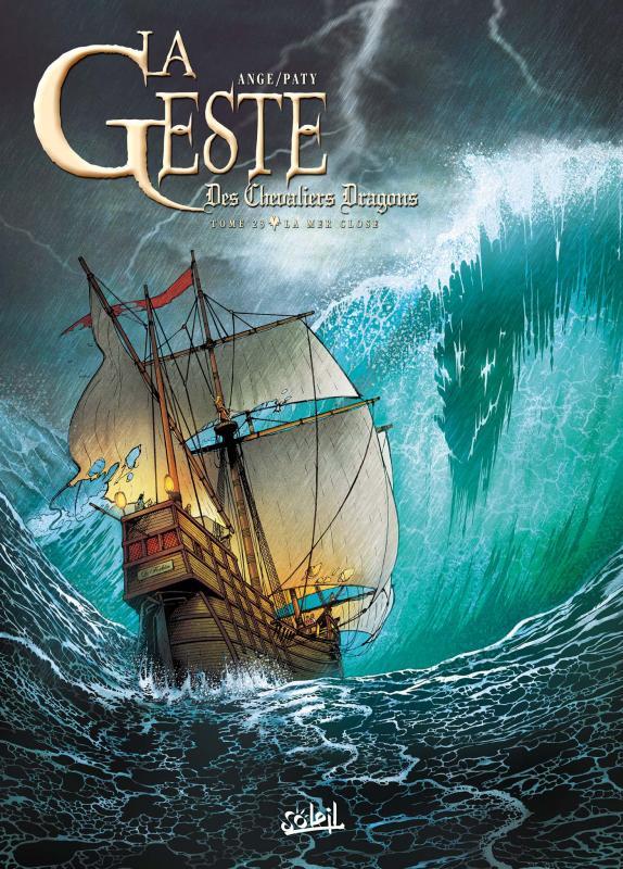 La geste des Chevaliers Dragons T23 : La mer close (0), bd chez Soleil de Ange, Paty, Paitreau