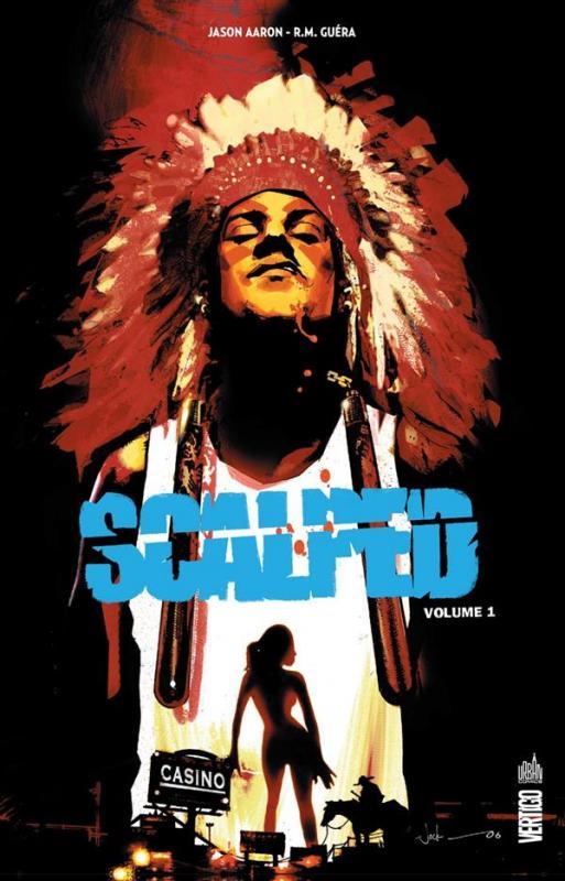 Scalped T1, comics chez Urban Comics de Aaron, R.M. Guéra, Brusco, Loughridge, Jock
