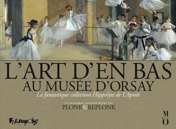 L'art d'en bas au Musée d'Orsay : La fantastique colection Hippolyte de l'Apnée (0), bd chez Futuropolis de Plonk, Replonk
