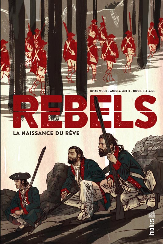 Rebels : La naissance du rêve (0), comics chez Urban Comics de Wood, Kristantina, Mutti, Woodson, Jones, Bellaire, Lotay